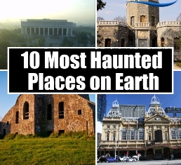 10-Most-Haunted-Places-on-Earth